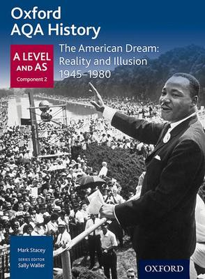 Oxford AQA History for A Level: The American Dream: Reality and Illusion 1945-1980 - Oxford AQA History for A Level (Paperback)