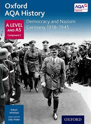 Oxford AQA History for A Level: Democracy and Nazism: Germany 1918-1945 - Oxford AQA History for A Level (Paperback)
