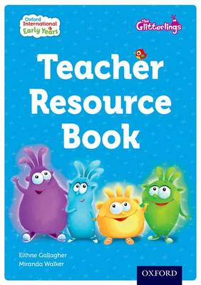 Oxford International Early Years: The Glitterlings: Teacher Resource Book