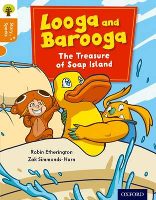 Oxford Reading Tree Story Sparks: Oxford Level 6: Looga and Barooga: The Treasure of Soap Island - Oxford Reading Tree Story Sparks (Paperback)