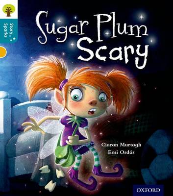 Oxford Reading Tree Story Sparks: Oxford Level 9: Sugar Plum Scary - Oxford Reading Tree Story Sparks (Paperback)