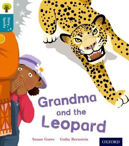 Oxford Reading Tree Story Sparks: Oxford Level 9: Grandma and the Leopard - Oxford Reading Tree Story Sparks (Paperback)
