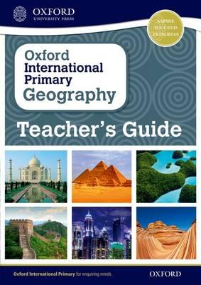 Oxford International Primary Geography: Teacher's Guide - Oxford International Primary Geography (Paperback)