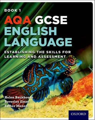 AQA GCSE English Language: Student Book 1: Establishing the Skills for Learning and Assessment - AQA GCSE English Language (Paperback)