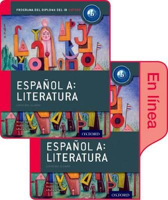 Espanol A: Literatura, Libro del Alumno conjunto libro impreso y digital en linea: Programa del Diploma del IB Oxford