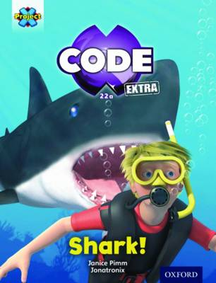 Project X CODE Extra: Green Book Band, Oxford Level 5: Shark Dive: Shark! - Project X CODE Extra (Paperback)