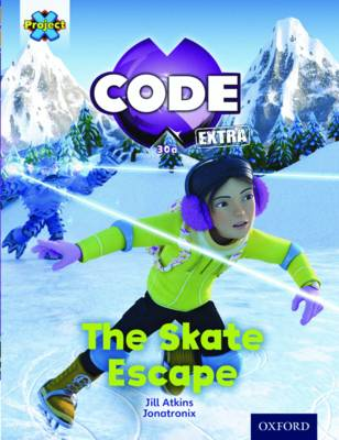 Project X CODE Extra: Orange Book Band, Oxford Level 6: Big Freeze: The Skate Escape - Project X CODE Extra (Paperback)