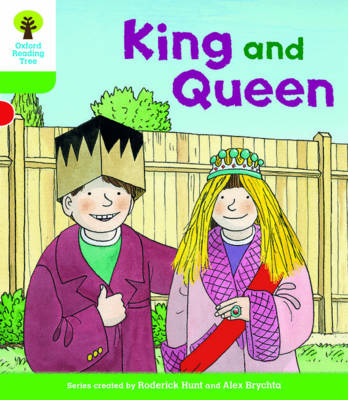 Oxford Reading Tree Biff, Chip and Kipper Stories Decode and Develop: Level 2: King and Queen - Oxford Reading Tree Biff, Chip and Kipper Stories Decode and Develop (Paperback)