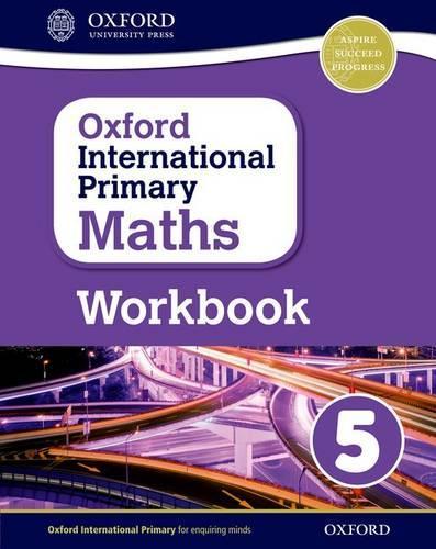 Oxford International Primary Maths: Grade 5: Workbook 5 - Oxford International Primary Maths (Paperback)