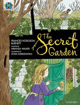 Project X Origins Graphic Texts: Dark Blue Book Band, Oxford Level 16: The Secret Garden - Project X Origins Graphic Texts (Paperback)