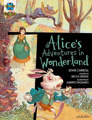 Project X Origins Graphic Texts: Dark Red Book Band, Oxford Level 18: Alices Adventures in Wonderland - Project X Origins Graphic Texts (Paperback)