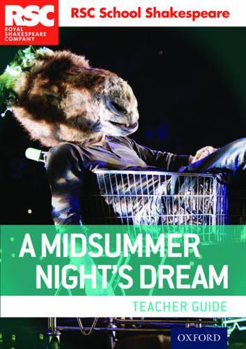 RSC School Shakespeare: A Midsummer Night's Dream: Teacher Guide - RSC School Shakespeare (Paperback)