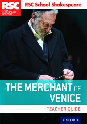 RSC School Shakespeare: The Merchant of Venice: Teacher Guide - RSC School Shakespeare (Paperback)