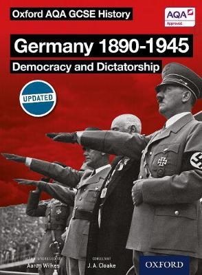 Oxford AQA History for GCSE: Germany 1890-1945: Democracy and Dictatorship - Oxford AQA History for GCSE (Paperback)
