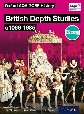 Oxford AQA History for GCSE: British Depth Studies c1066-1685 (Norman, Medieval, Elizabethan and Restoration England) - Oxford AQA History for GCSE (Paperback)
