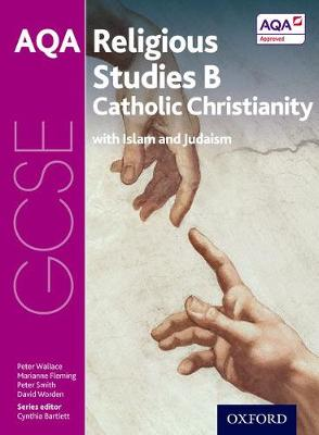 GCSE Religious Studies for AQA B: Catholic Christianity with Islam and Judaism - GCSE Religious Studies for AQA B (Paperback)