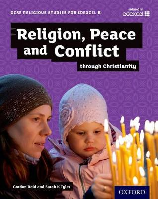 GCSE Religious Studies for Edexcel B: Religion, Peace and Conflict through Christianity - GCSE Religious Studies for Edexcel B (Paperback)