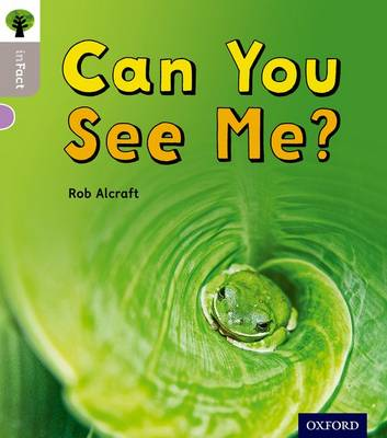 Oxford Reading Tree inFact: Oxford Level 1: Can You See Me? - Oxford Reading Tree inFact (Paperback)