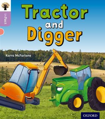 Oxford Reading Tree inFact: Oxford Level 1+: Tractor and Digger - Oxford Reading Tree inFact (Paperback)