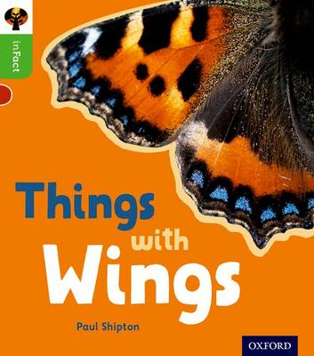 Oxford Reading Tree inFact: Oxford Level 2: Things with Wings - Oxford Reading Tree inFact (Paperback)