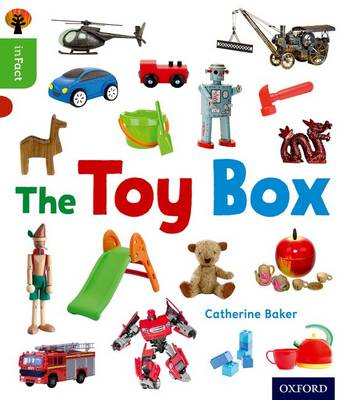 Oxford Reading Tree inFact: Oxford Level 2: The Toy Box - Oxford Reading Tree inFact (Paperback)