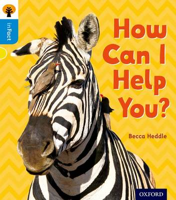 Oxford Reading Tree inFact: Oxford Level 3: How Can I Help You? - Oxford Reading Tree inFact (Paperback)