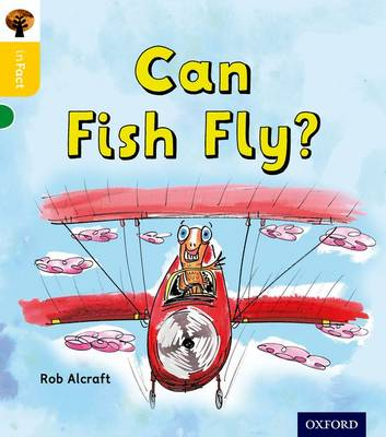 Oxford Reading Tree inFact: Oxford Level 5: Can Fish Fly? - Oxford Reading Tree inFact (Paperback)