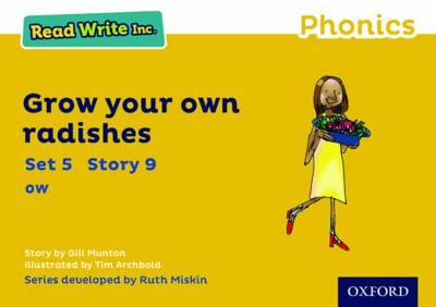 Read Write Inc. Phonics: Yellow Set 5 Storybook 9 Grow Your Own Radishes - Read Write Inc. Phonics (Paperback)