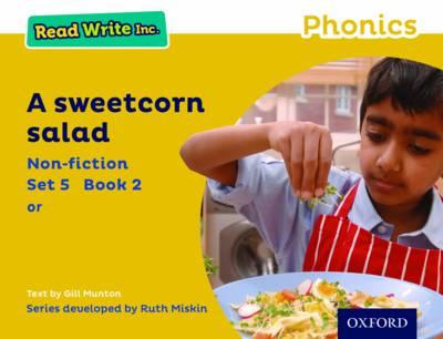 Read Write Inc. Phonics: Yellow Set 5 Non-fiction 2 A Sweetcorn Salad - Read Write Inc. Phonics (Paperback)
