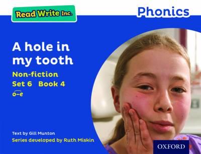 Read Write Inc. Phonics: Blue Set 6 Non-fiction 4 A hole in my tooth - Read Write Inc. Phonics (Paperback)