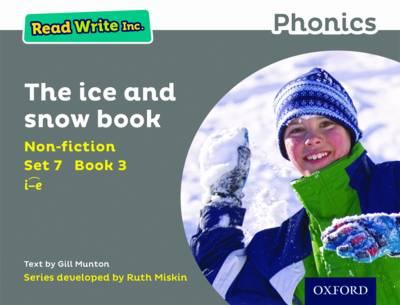Read Write Inc. Phonics: Set 7 Non-fiction 3 The Ice and Snow Book - Read Write Inc. Phonics (Paperback)