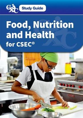 CXC Study Guide: Food, Nutrition and Health for CSEC - CXC Study Guide