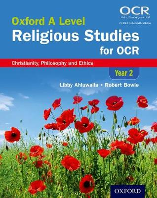 Oxford A Level Religious Studies for OCR: Year 2 Student Book: Christianity, Philosophy and Ethics - Oxford A Level Religious Studies for OCR (Paperback)