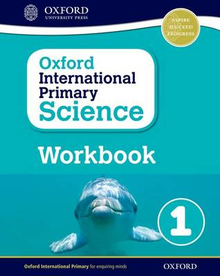 Oxford International Primary Science: Workbook 1 - Oxford International Primary Science (Paperback)