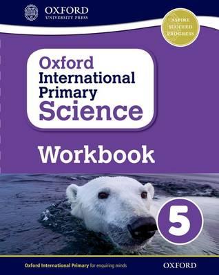 Oxford International Primary Science: Workbook 5 - Oxford International Primary Science (Paperback)