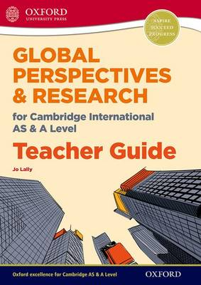 Global Perspectives for Cambridge International AS & A Level Teacher Guide (Paperback)