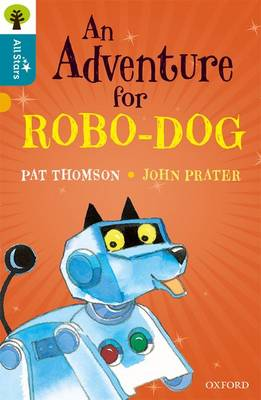 Oxford Reading Tree All Stars: Oxford Level 9 An Adventure for Robo-dog: Level 9 - Oxford Reading Tree All Stars (Paperback)