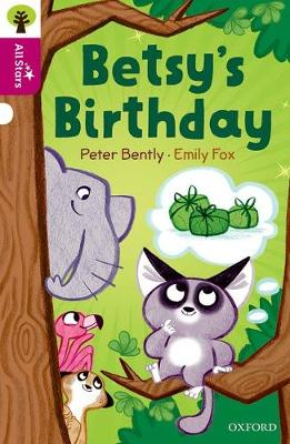 Oxford Reading Tree All Stars: Oxford Level 10: Betsy's Birthday - Oxford Reading Tree All Stars (Paperback)