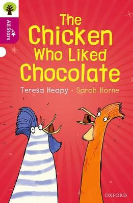 Oxford Reading Tree All Stars: Oxford Level 10: The Chicken Who Liked Chocolate - Oxford Reading Tree All Stars (Paperback)