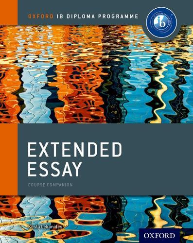 Oxford IB Diploma Programme: Extended Essay Course Companion - Oxford IB Diploma Programme (Paperback)