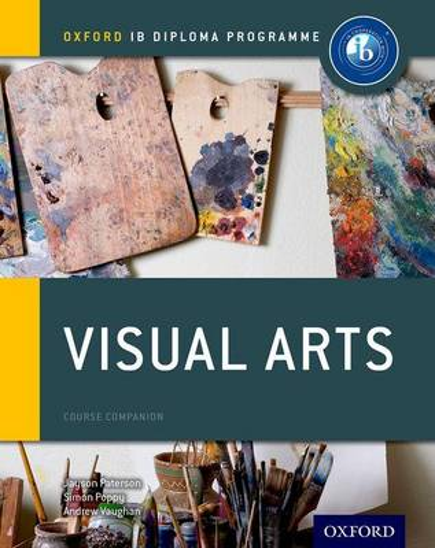 Oxford IB Diploma Programme: Visual Arts Course Companion - Oxford IB Diploma Programme (Paperback)