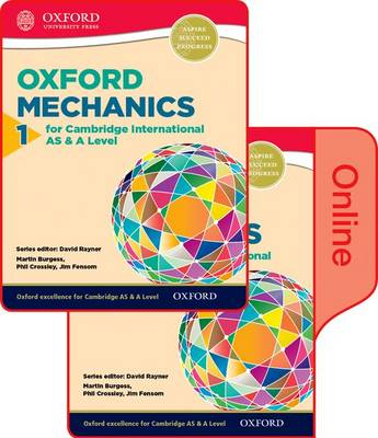Mathematics for Cambridge International AS and A Level: Mechanics 1: Print and Online Student Book Pack - Mathematics for Cambridge International AS and A Level
