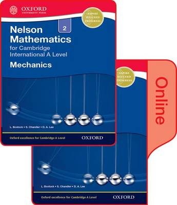 Nelson Mechanics 2 for Cambridge International A Level: Print & Online Student Book Pack