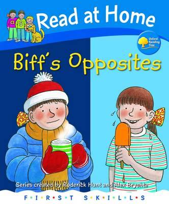 Read at Home: First Skills: Biff's Opposites - Read at Home (Hardback)