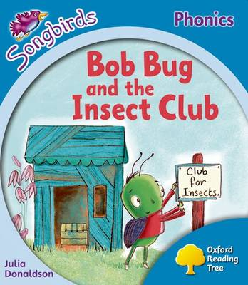 Oxford Reading Tree: Level 3: More Songbirds Phonics: Bob Bug and the Insect Club - Oxford Reading Tree (Paperback)