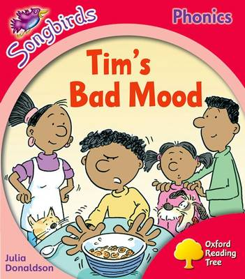 Oxford Reading Tree: Level 4: More Songbirds Phonics: Tim's Bad Mood - Oxford Reading Tree (Paperback)