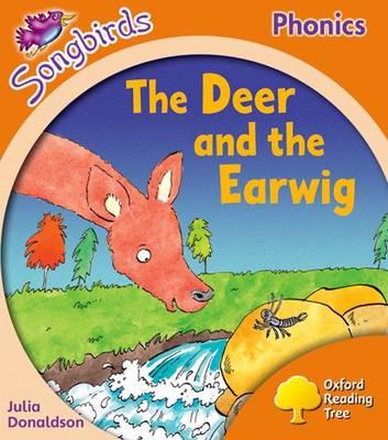 Oxford Reading Tree Songbirds Phonics: Level 6: The Deer and the Earwig - Oxford Reading Tree Songbirds Phonics (Paperback)