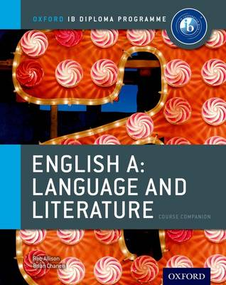 Oxford IB Diploma Programme: English A: Language and Literature Course Companion - Oxford IB Diploma Programme (Paperback)