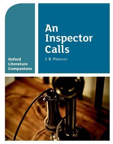 Oxford Literature Companions: An Inspector Calls - Oxford Literature Companions (Paperback)