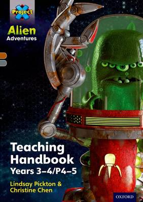 Project X Alien Adventures: Brown/Grey Book Bands, Oxford Levels 9-14: Teaching Handbook Year 3-4 - Project X Alien Adventures (Paperback)
